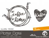 """Plotter-Datei """"my coffee - FREEBIE"""""""