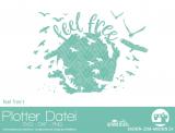 """Plotter-Datei """"feel free"""" #1"""